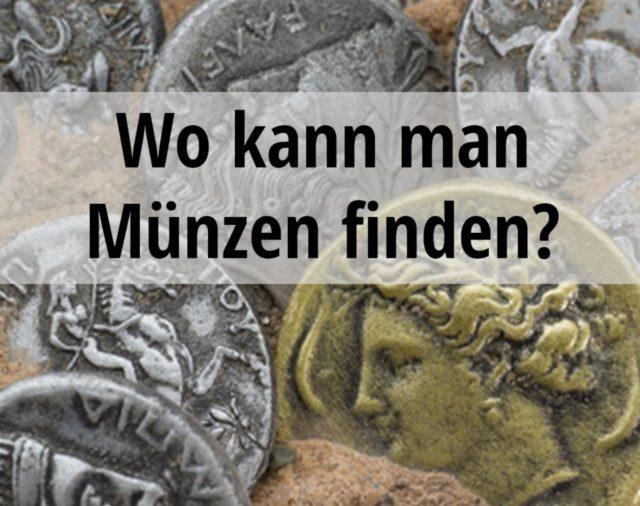 Wo kann man Münzen finden?