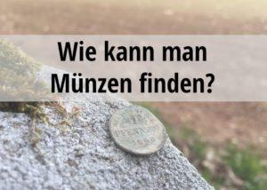 wie kann man Münzen finden