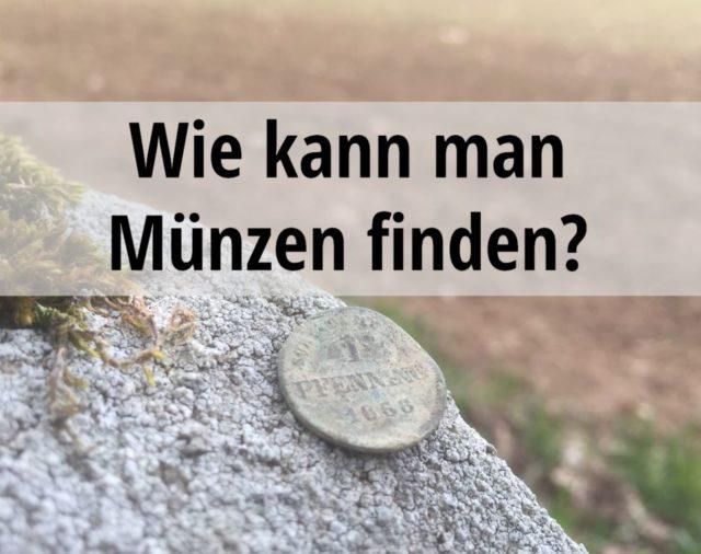 Wie kann man Münzen finden?